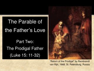 The Parable of the Father's Love Part Two:  The Prodigal Father (Luke 15: 11-32)