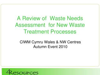A Review of  Waste Needs Assessment  for New Waste Treatment Processes
