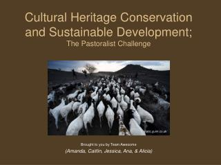 Cultural Heritage Conservation and Sustainable Development ; The Pastoralist Challenge