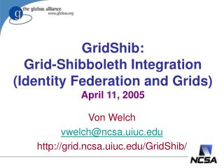 GridShib: Grid-Shibboleth Integration (Identity Federation and Grids) April 11, 2005
