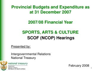 SCOF (NCOP) Hearings Presented by: Intergovernmental Relations National Treasury