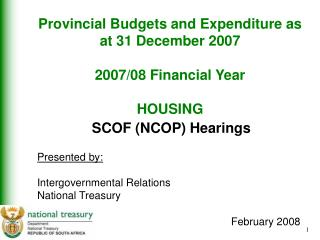 Provincial Budgets and Expenditure as at 31 December 2007 2007/08 Financial Year HOUSING