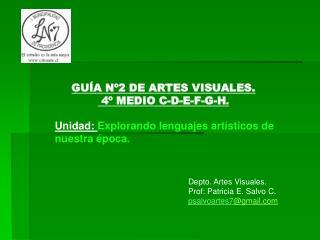 GUÍA Nº2 DE ARTES VISUALES.  4º MEDIO C-D-E-F-G-H .