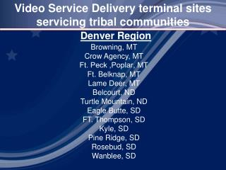 Video Service Delivery terminal sites servicing tribal communities
