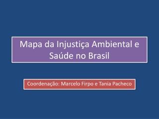 Mapa da Injustiça Ambiental e Saúde no Brasil