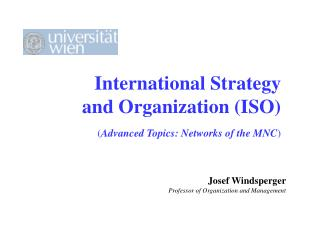 International Strategy and Organization (ISO) ( Advanced Topics: Networks of the MNC )