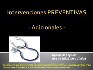 Intervenciones PREVENTIVAS - Adicionales -