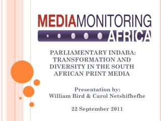 PARLIAMENTARY INDABA: TRANSFORMATION AND DIVERSITY IN THE SOUTH AFRICAN PRINT MEDIA