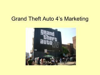 Grand Theft Auto 4's Marketing