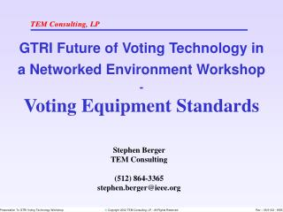 GTRI Future of Voting Technology in a Networked Environment Workshop - Voting Equipment Standards