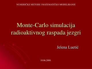 Monte-Carlo simulacija radioaktivnog raspada jezgri