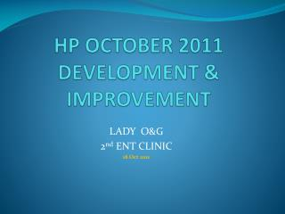 HP OCTOBER 2011 DEVELOPMENT & IMPROVEMENT