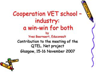 Cooperation VET school – industry:  a win-win for both by  Yves Beernaert, Educonsult