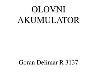 OLOVNI AKUMULATOR Goran Delimar R 3137