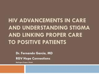 HIV Advancements in Care and Understanding Stigma and Linking Proper Care to Positive patients
