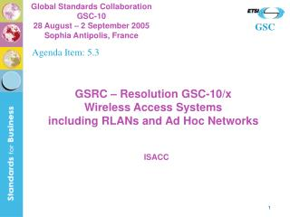 GSRC – Resolution GSC-10/x Wireless Access Systems  including RLANs and Ad Hoc Networks