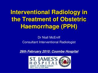 Interventional Radiology in the Treatment of Obstetric Haemorrhage PPH