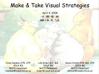 Make & Take Visual Strategies April 4, 2008