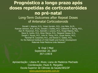 Progn stico a longo prazo ap s doses repetidas de corticoster ides no pr -natal Long-Term Outcomes after Repeat Doses of