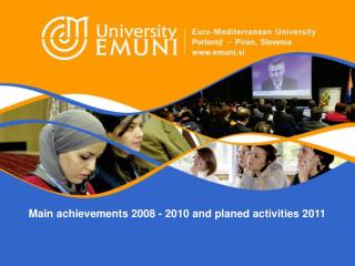 Main achievements 2008 - 2010 and planed activities 2011