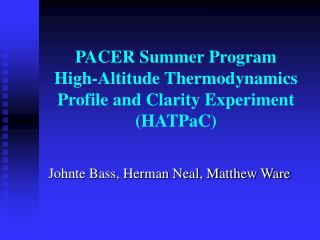 PACER Summer Program High-Altitude Thermodynamics Profile and Clarity Experiment ( HATPaC)