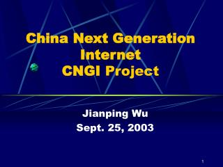 China Next Generation Internet  CNGI  Project