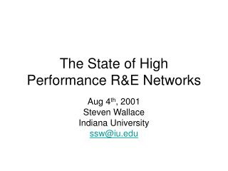 The State of High Performance R&E Networks
