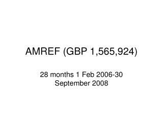 AMREF (GBP 1,565,924)