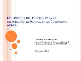 Experiencia del proceso para la integración eléctrica en la Comunidad Andina