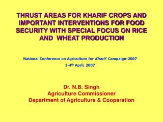 THRUST AREAS FOR KHARIF CROPS AND IMPORTANT INTERVENTIONS FOR FOOD SECURITY WITH SPECIAL FOCUS ON RICE AND  WHEAT PRODUC