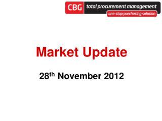 Market Update 28 th  November 2012