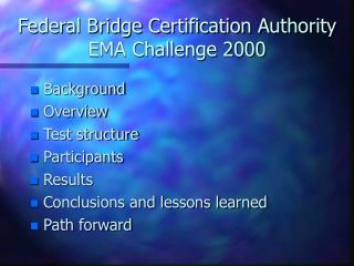 Federal Bridge Certification Authority EMA Challenge 2000