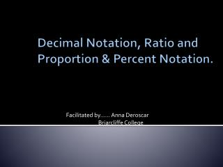 Decimal Notation, Ratio and Proportion & Percent Notation.