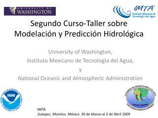 Segundo Curso-Taller sobre Modelación y Predicción Hidrológica