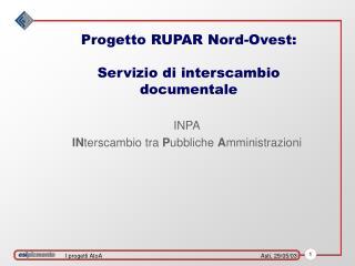 Progetto RUPAR Nord-Ovest: Servizio di interscambio documentale