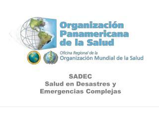 SADEC Salud en Desastres y Emergencias Complejas