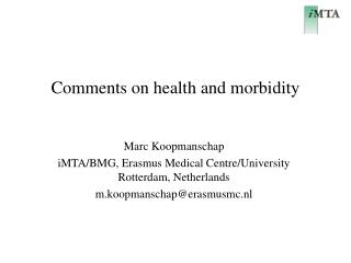 Comments on health and morbidity