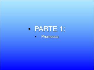 PARTE 1:  Premessa