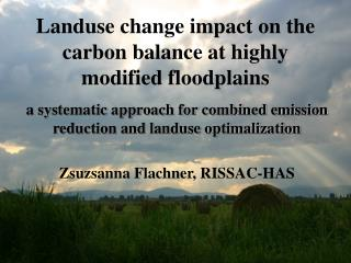Landuse change impact on the carbon balance at highly modified floodplains