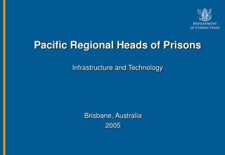 Pacific Regional Heads of Prisons Infrastructure and Technology