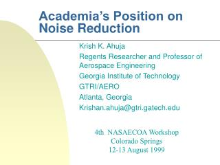 Academia�s Position on Noise Reduction