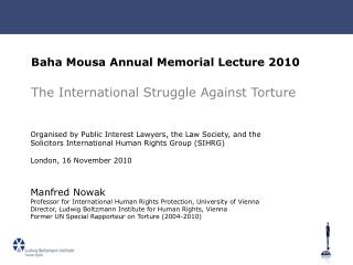 Baha Mousa Annual Memorial Lecture 2010 The International Struggle Against Torture