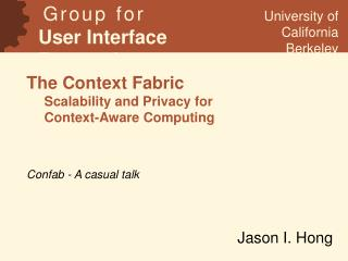 The Context Fabric Scalability and Privacy for  Context-Aware Computing