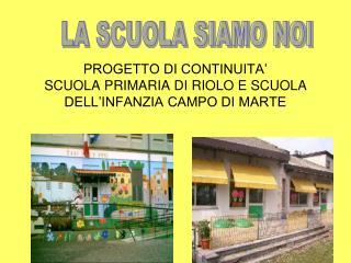 PROGETTO DI CONTINUITA' SCUOLA PRIMARIA DI RIOLO E SCUOLA DELL'INFANZIA CAMPO DI MARTE