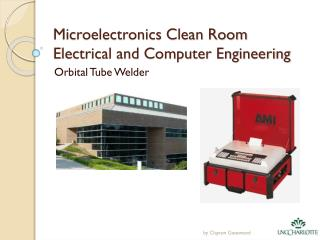 Microelectronics Clean Room Electrical and Computer Engineering