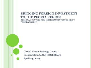 Global Trade Strategy Group Presentation to the EDGE Board April 24, 2009