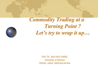 Commodity Trading at a Turning Point ? Let�s try to wrap it up�