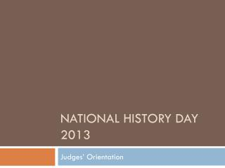 NATIONAL HISTORY DAY 2013