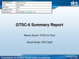 GTSC-6 Summary Report