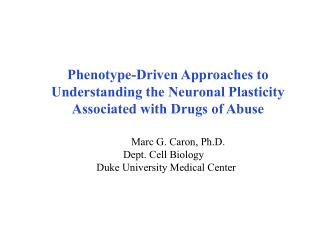 Marc G. Caron, Ph.D.                  Dept. Cell Biology